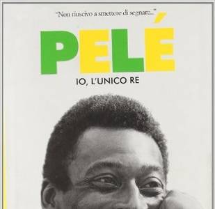Pelé. Io, l'unico re